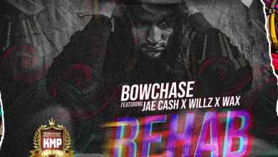 Bow Chase ft. Jae Cash, Willz & W.A.X – Rehab Mp3