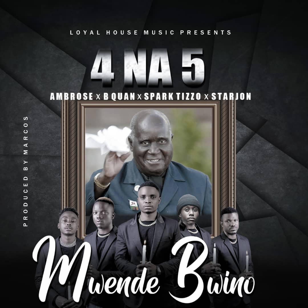 4 Na 5 ft. Various Artists - Mwende Bwino (Dr. Kenneth Kaunda Tribute Song) Mp3