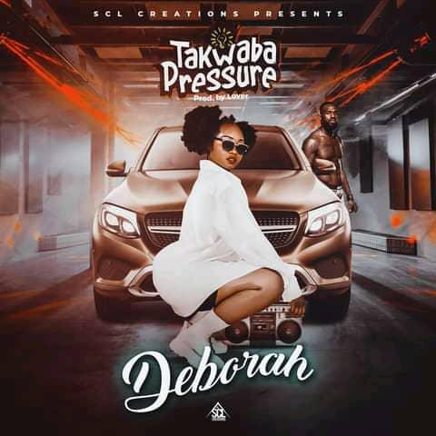 Deborah - Takwaba Pressure Mp3