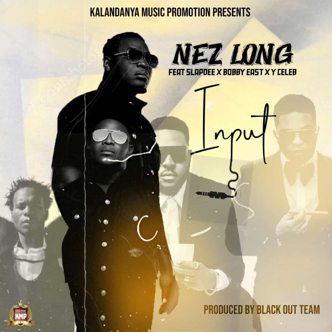 Nez Long ft. Slap Dee, Bobby East & Y-Celeb - Input Mp3