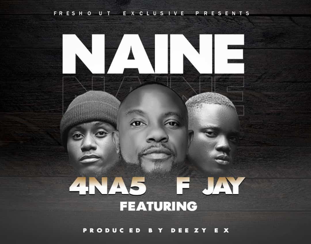 4 Na 5 ft. F Jay - Naine Mp3