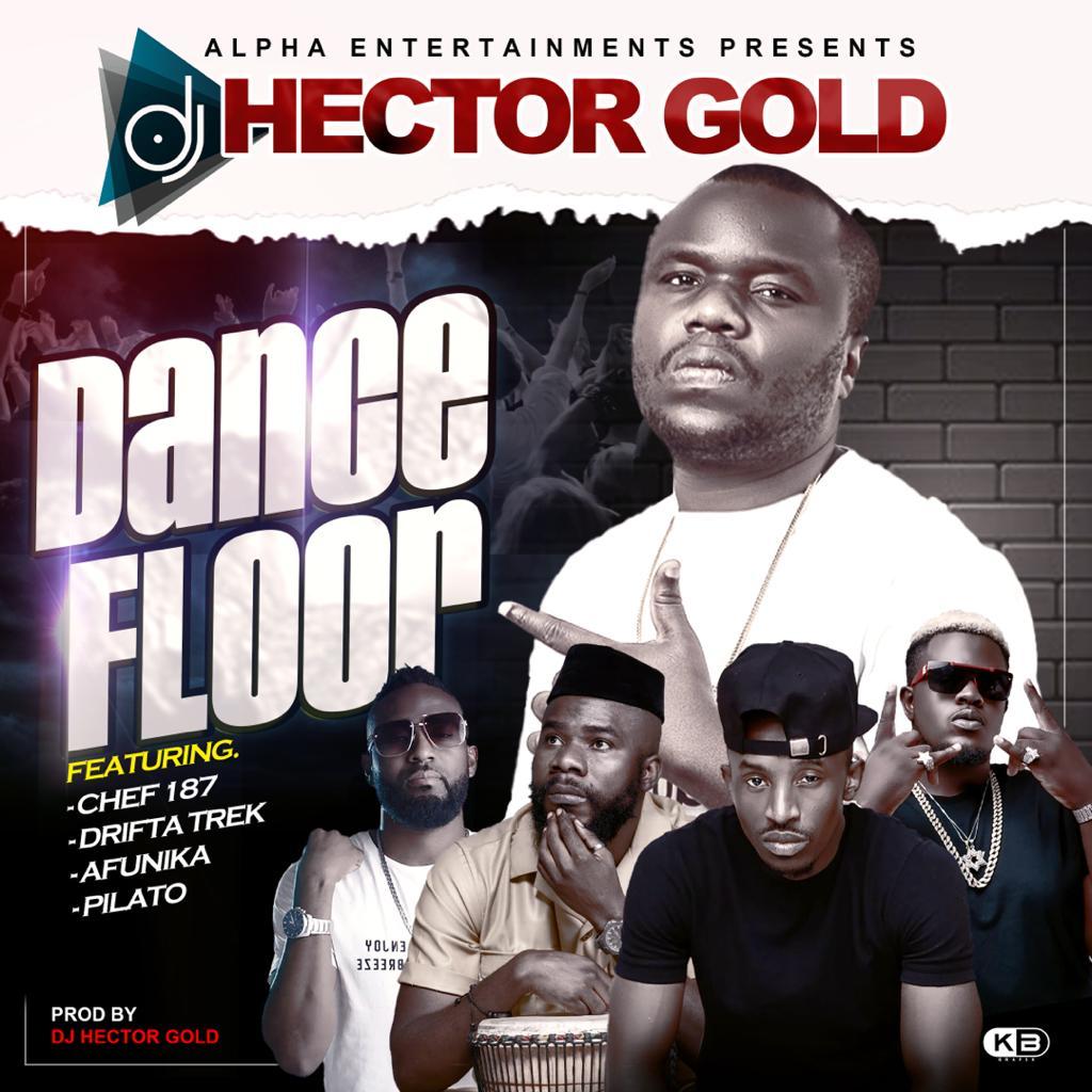 DJ Hector Gold ft. Chef 187, Pilato, Drifta Trek & Afunika - Dance Floor Mp3