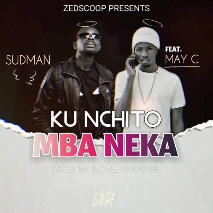 Sudman ft. May C - Ku Nchinto Mba Neka