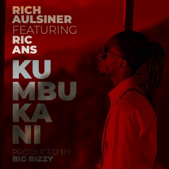 Rich Aulsiner Ft. Ric Ans – Kumbukani