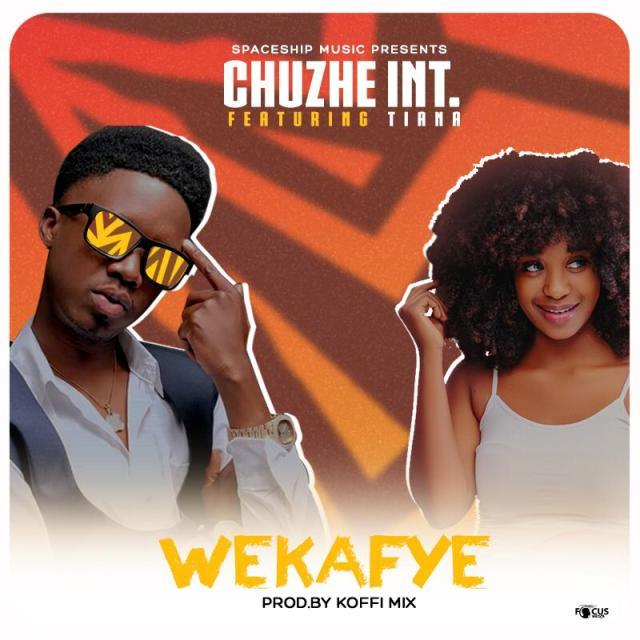 Chuzhe Int Ft. Tianna – Wekafye