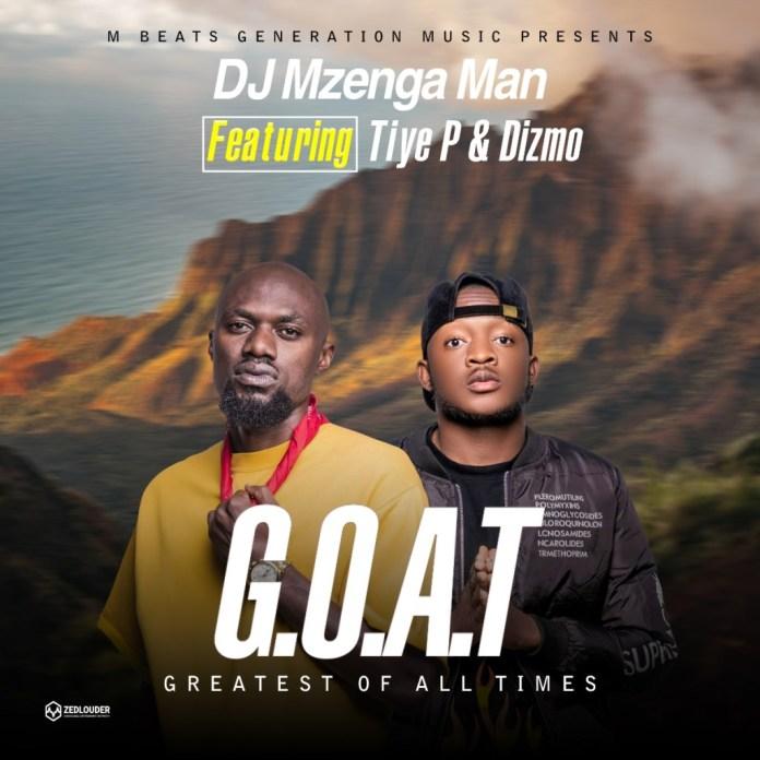 DJ Mzenga Man ft. Tiye P & Dizmo - G.O.A.T