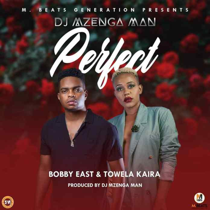 "Dj Mzenga Man ft. Bobby East & Towela – Perfect ""Mp3"""