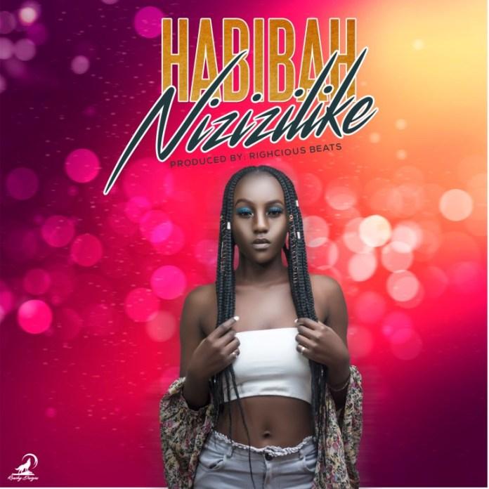 Habibah - Nizizilike (Prod. Righcious Beats)