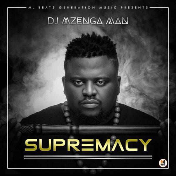 DJ Mzenga Man - Supremacy (FULL ALBUM)