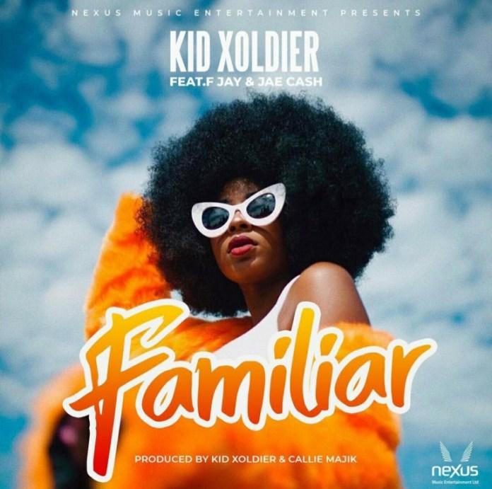 Kid Xoldier ft. Jae Cash & F Jay - Familiar
