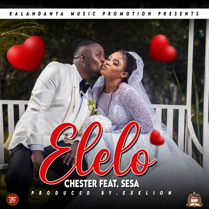 Chester ft. Sesa - Elelo (Prod. Exelion)