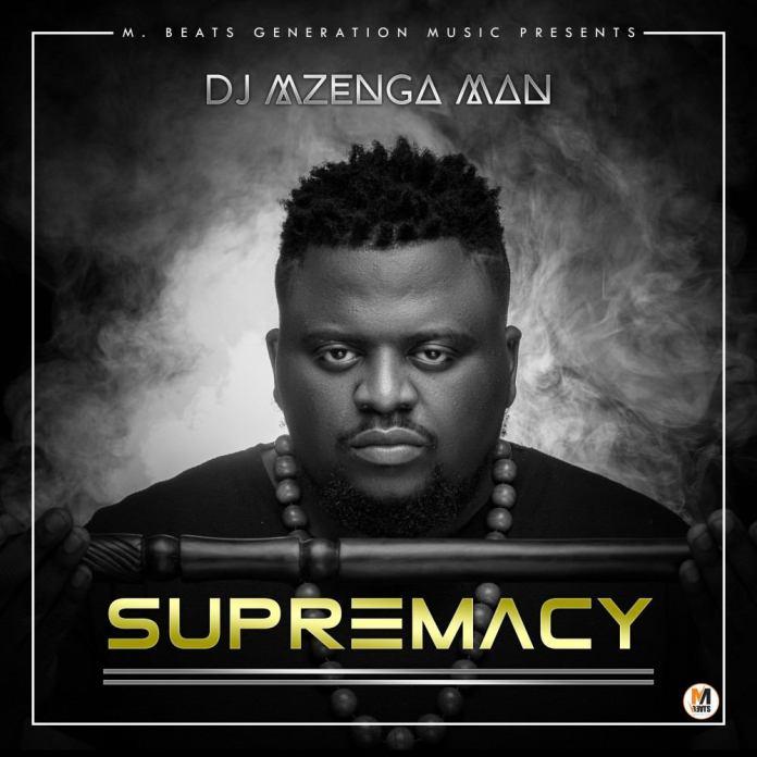STREAM: DJ Mzenga Man – Supremacy [ALBUM]