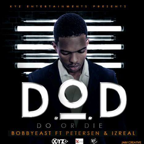 Bobby East ft. Petersen & Izrael - Do Or Die