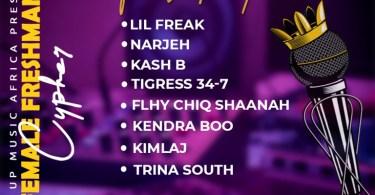 Lil Freak, Narjeh, Kash B, Tigress 34-7, Fhly Chiq Shaanah, Kendra Boo, Kimlaj & Trina South - Female Freshman Cypher