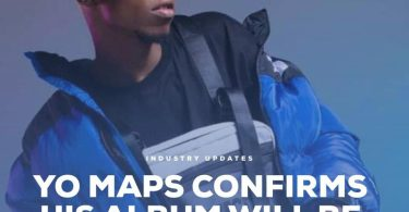 Yo Maps Album Dropping Next Month And Here Is What To Expect.
