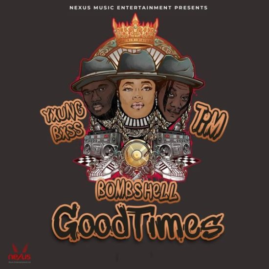 Bombshell ft. Tim, Yxung Bxss – Good Times