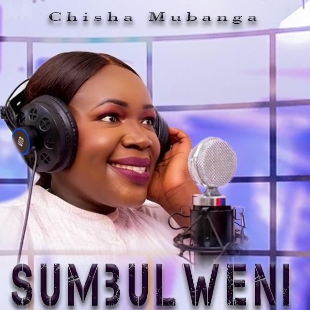 Chisha Mubanga – Sumbulweni