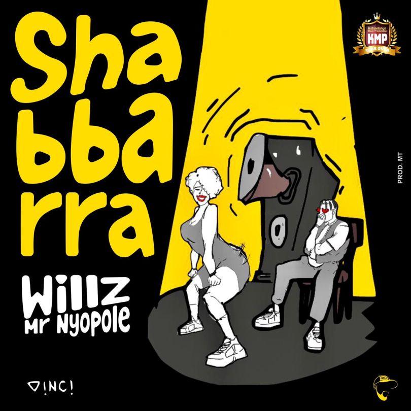 Willz Mr Nyopole - Shabbarra