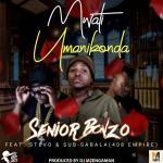 Senior Bonzo ft. Stevo & Sub Sabala (408 Empire) –  Mwati Umanikonda