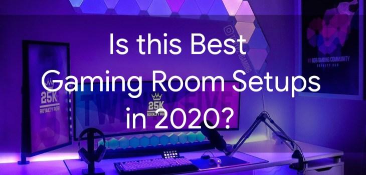 Best Gaming Room Setups in 2020