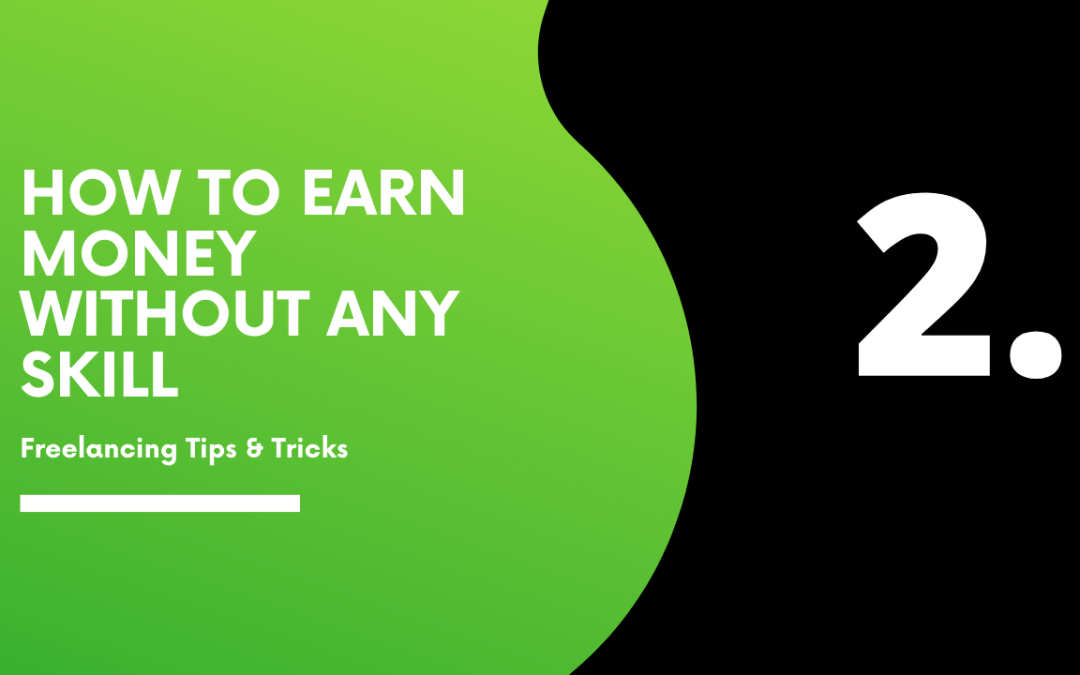 How to Earn Money Without Any Skill