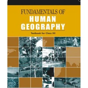 NCERT Fundamentals of Human Geography for Class 12
