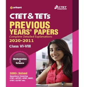 CTET & TETs Previous Years Papers (2020-2011) Class VI-VIII Mathematics & Science