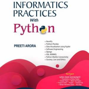 Informatics Practices with Python: Textbook for CBSE Class 12 (as per 2020-21 Syllabus)
