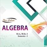 New College Algebra For B.A./B.Sc. I (1st Semester)