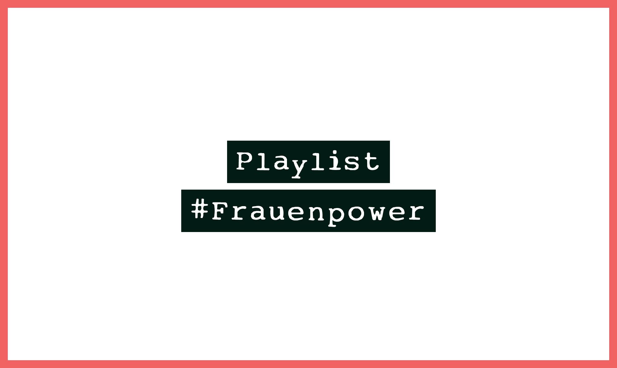 Frauenpower Playlist