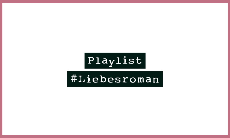 Playlist #Liebesroman