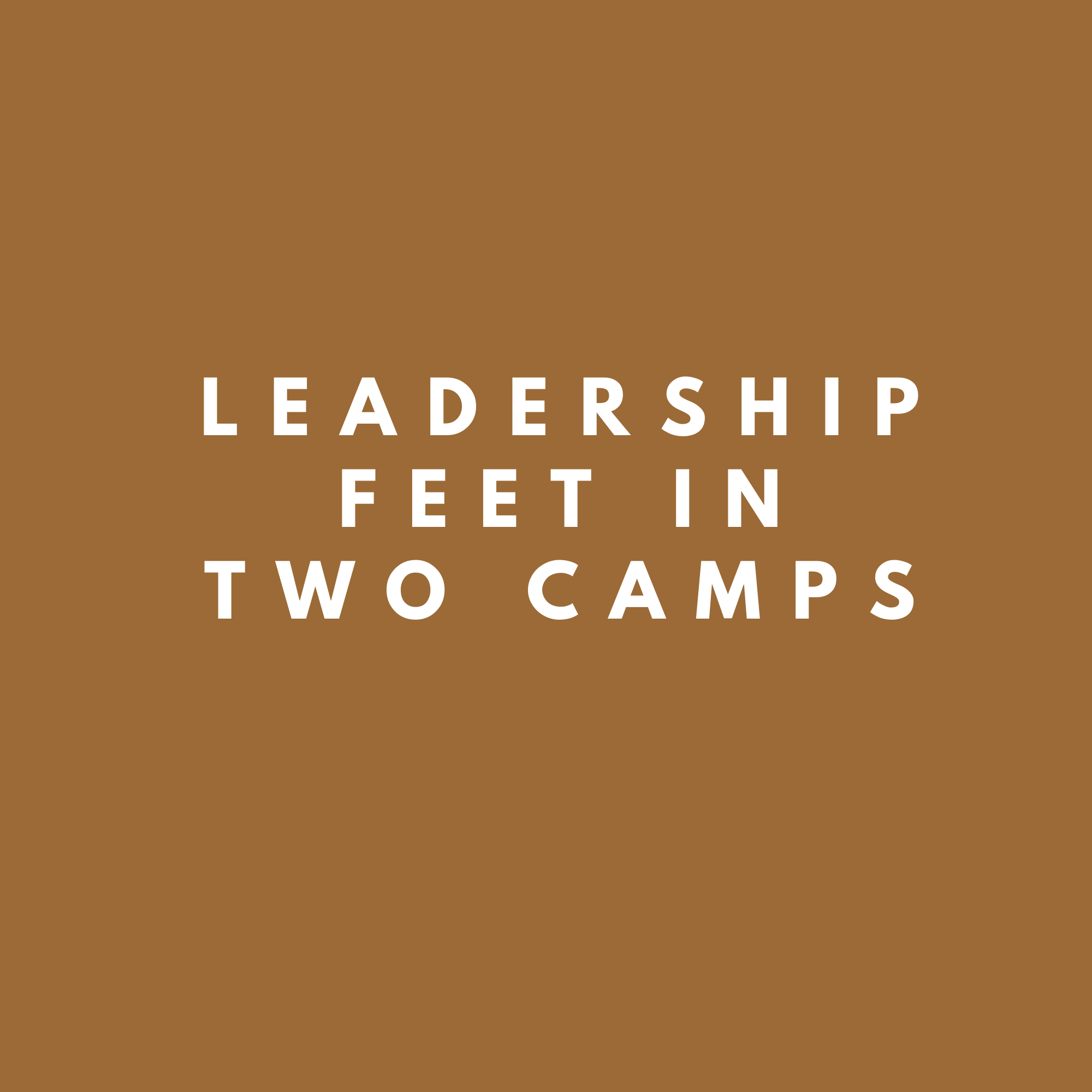 Leadership feet in two camps – the now and the tomorrow of COVID-19