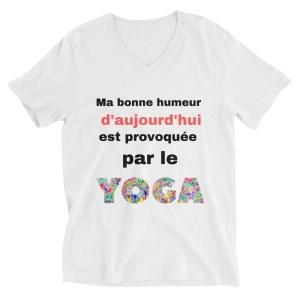 T-shirt blanc Col V Ma bonne humeur d'aujourd'hui est provoquée par le Yoga