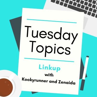 Tuesday Topics