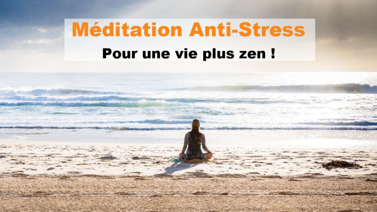 Méditation anti-stress pour une vie plus zen et heureuse