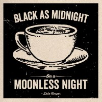 """Black as midnight on a moonless night"" ..."