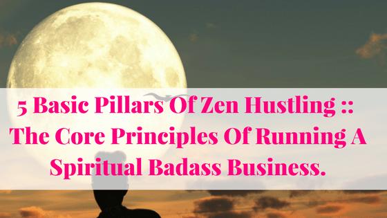 Spiritual Badass Zen Hustler