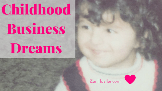 Childhood Business Dream