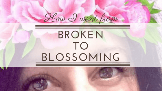 Broken To Blossoming In Business + Life