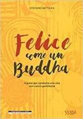 stefano bettera felice come un buddha