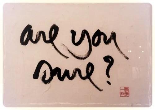 Are you sure? (sei sicuro/a?) - Calligrafia di Thich Nhat Hanh