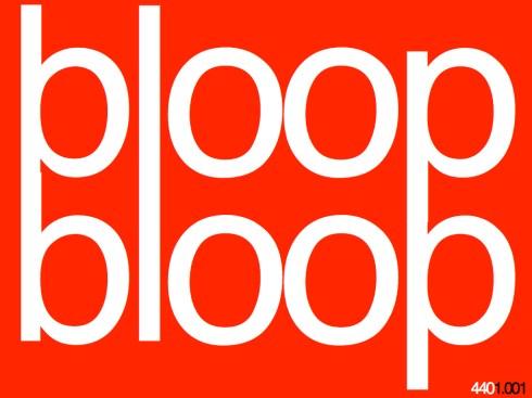 bloopbloop440.001