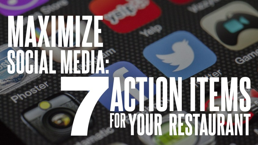 Maximize Social Media - 7 action items for your restaurant
