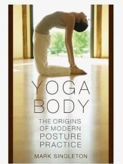 yoga-body-the-origins-of-modern-posture-practice-bksingybod
