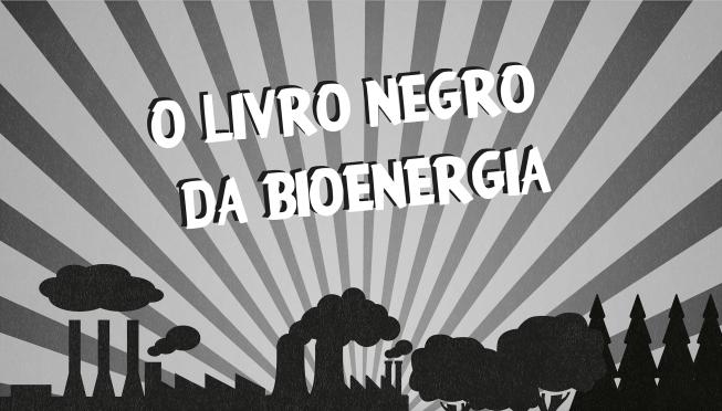 O Livro Negro da Bioenergia
