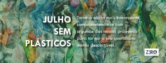 ZERO apresenta conselhos diários para tornar julho um mês sem plástico