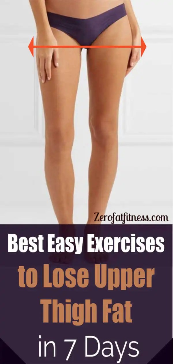 Best Easy Exercises To Lose Upper Thigh Fat In 7 Days