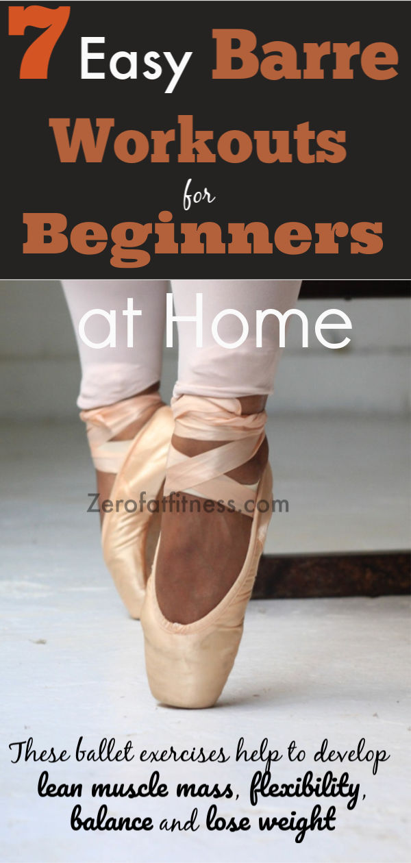 7 Easy Barre Workouts for Beginners at Home. These ballet exercises help to develop lean muscle mass, flexibility,balance and lose weight fast at home