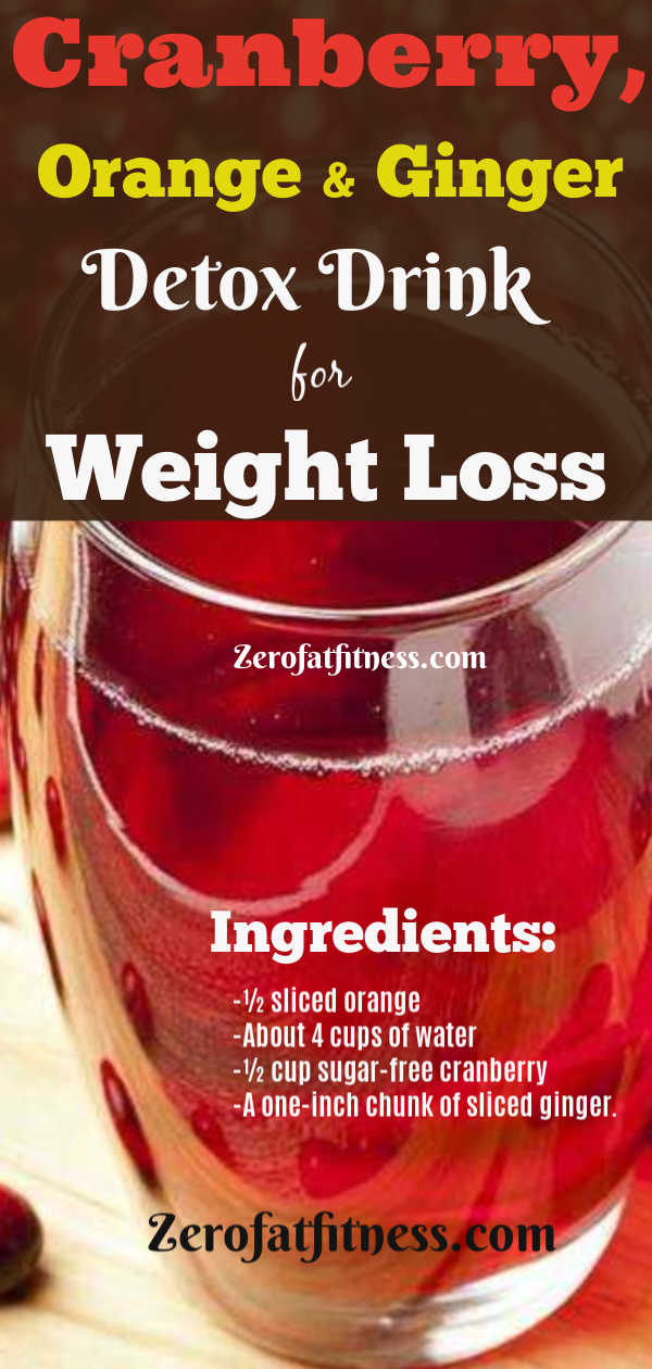 Cranberry, Orange and Ginger Detox Drink for Weight Loss and to Get Rid of Belly Fat