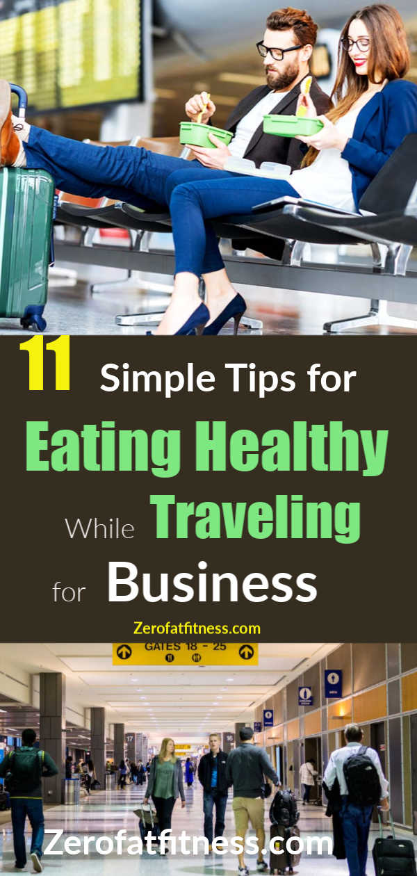 11 Simple Tips for Eating Healthy While Traveling for Business